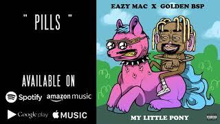 Eazy Mac X Golden BSP - Pills ( Audio)
