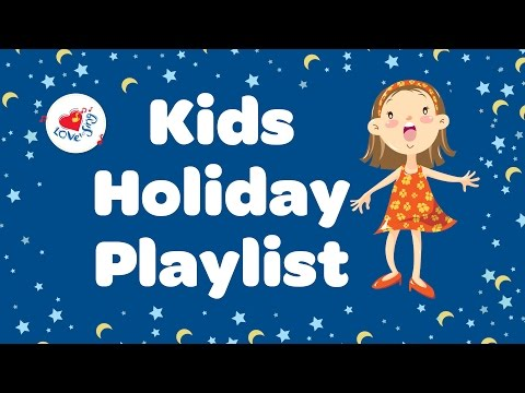 Top Kids Songs Holiday Playlist ❤ | Children Love to Sing