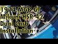 1974 MGB GT Dual Mikuni HSR 42 Install