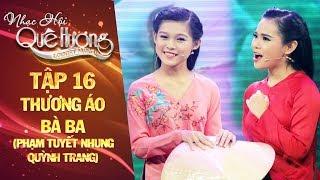 Nhạc hội quê hương   tập 16: Thương áo bà ba - Quỳnh Trang, Phạm Tuyết Nhung