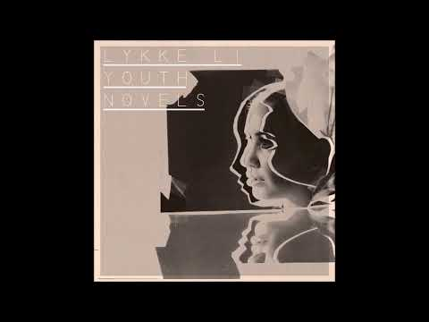 Lykke Li - Youth Novels (FULL ALBUM)