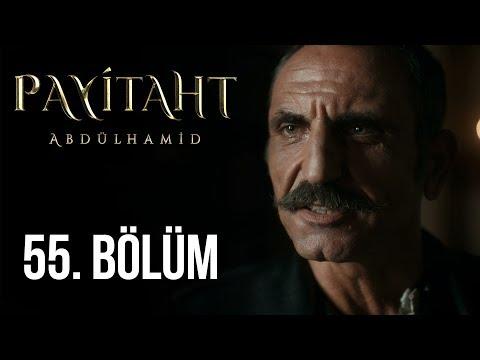 Payitaht Abdülhamid 55. Bölüm (HD)