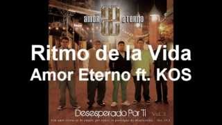 Grupo Amor Eterno - Ritmo de la Vida ft. KOS [OFFICIAL AUDIO]