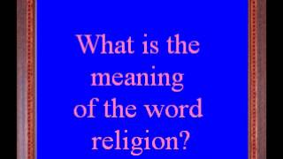 Video 428:What is the meaning of the word religion? download MP3, 3GP, MP4, WEBM, AVI, FLV September 2018