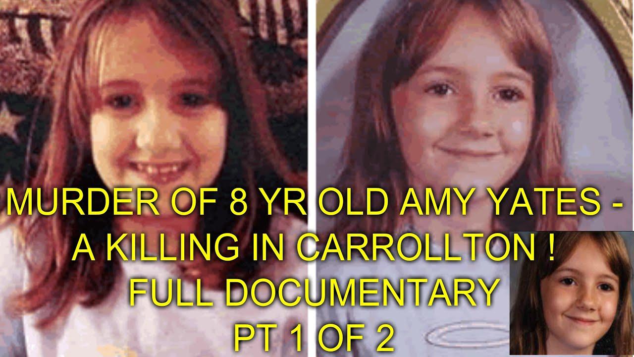 MURDER OF 8 YR OLD AMY YATES - A KILLING IN CARROLLTON ! - FULL DOCUMENTARY  - PT 1 OF 2