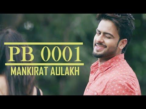 "PB 0001 ""Mankirat Aulakh""    Parmish Verma Films    Latest Punjabi Songs 2016"