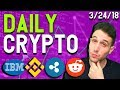 Daily Crypto News: Binance Bullish, Reddit Removes Bitcoin, IBM Stellar, France Loves Blockchain