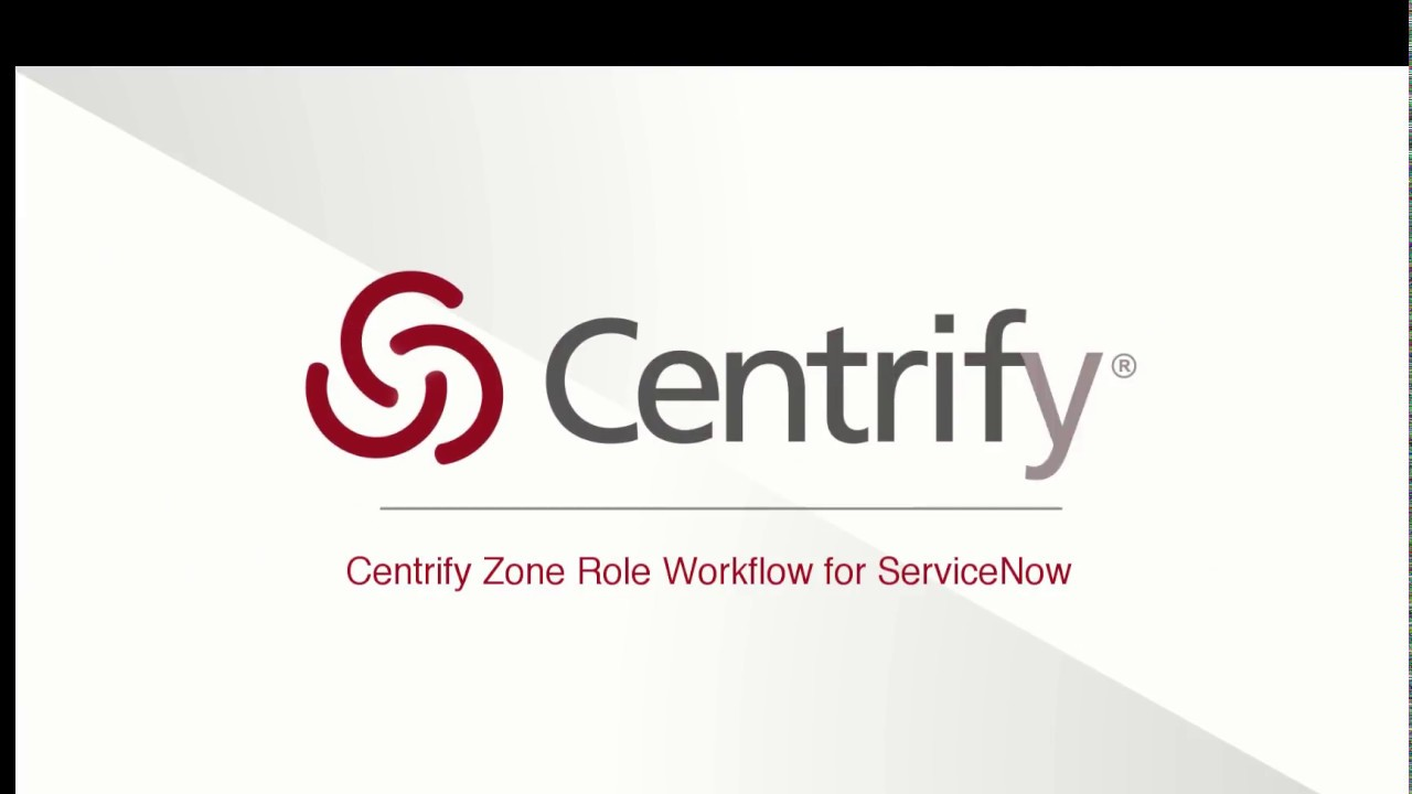 Centrify's Zone Role Workflow Integration with ServiceNow