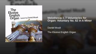 Melothesia: I. 7 Voluntaries for Organ: Voluntary No. 62 in A Minor