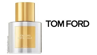 Tom Ford Metallique New Perfume