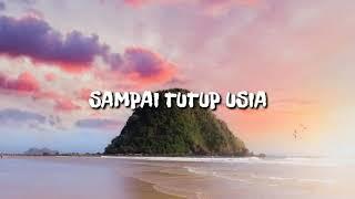 SAMPAI TUTUP USIA - ANGGA CANDRA ( LIRIK VIDEO )