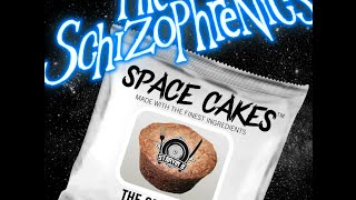 the schizophrenics space cakes starvin b dusty g