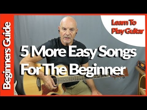 5 Easy Songs For Guitar Part 2 Ideal For The Beginner - Guitar Lesson
