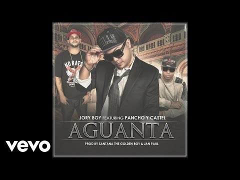 Pancho Y Castel - Aguanta (Audio) Ft. Jory Boy
