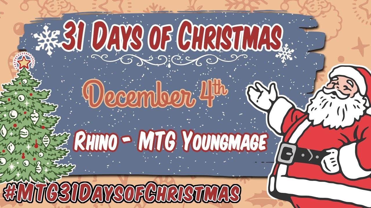3rd Annual 31 Days of Christmas - Rhino (MTG Youngmage) - 12/4