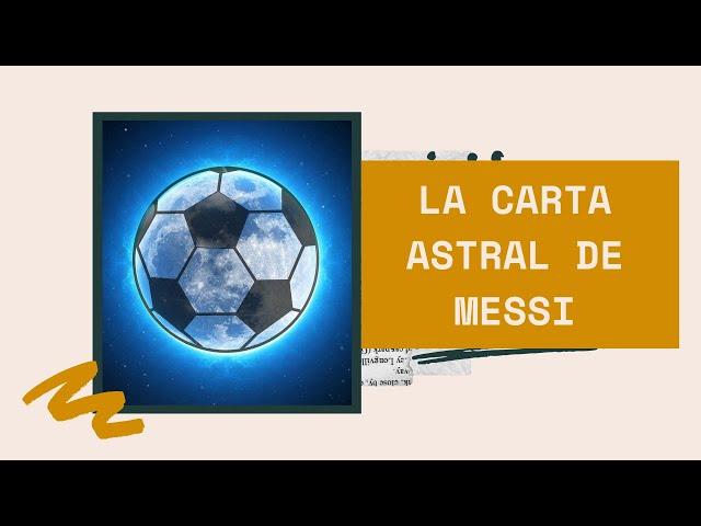La carta astral de Messi que tiene de especial