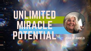 Unlimited Miracle Potential | Activate Positive Energy