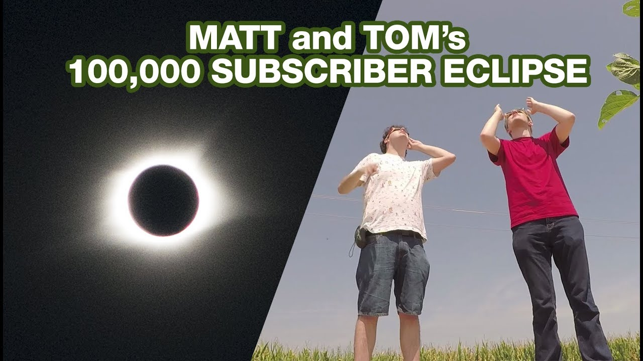 Youtube Thumbnail Image: Matt and Tom's 100,000 Subscriber Eclipse
