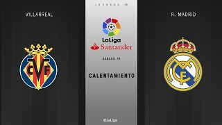 Calentamiento Villarreal vs R. Madrid