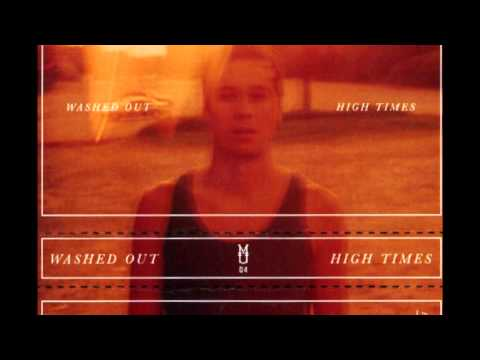 Washed Out - High Times (Full Album) | HD