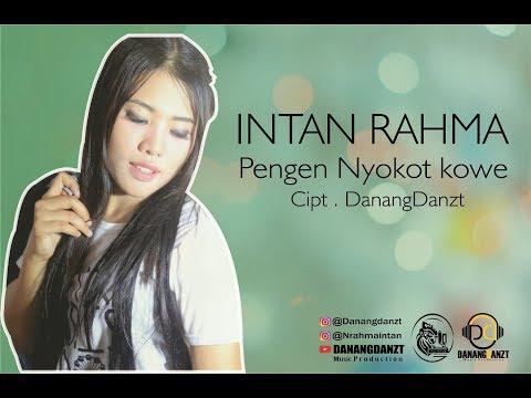 Free Download Intan Rahma - Pengen Nyokot Kowe ( Official Video Lyric ) Mp3 dan Mp4