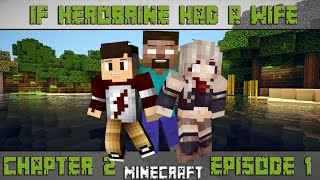 If Herobrine Had A Wife - ◇Herobrine Had A Wife◇Chapter 2 Episode 1 - A new life