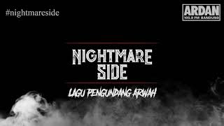 Download Lagu Lagu Pengundang Arwah [NIGHTMARE SIDE OFFICIAL] - ARDAN RADIO mp3