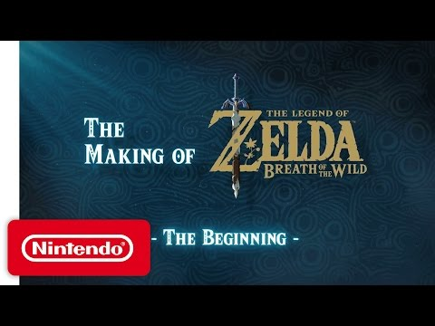 The Making of The Legend of Zelda: Breath of the Wild Video  The Beginning