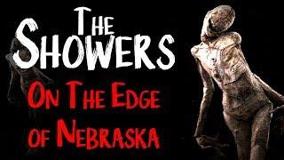 """The Showers : On the Edge of Nebraska""   CreepyPasta Storytime"