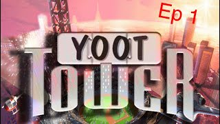 Yoot Tower S1 Ep 1 - Humble Beginnings