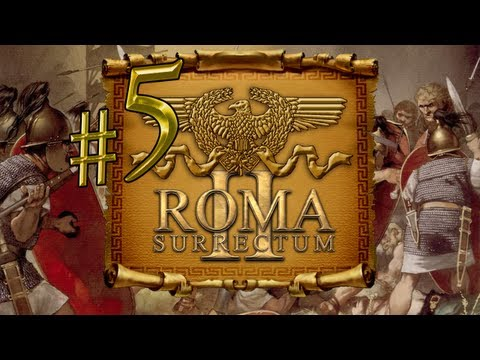 Let's Play: Roma Surrectum 2 (Total War: Rome Mod) - Ep. 5 by DiplexHeated