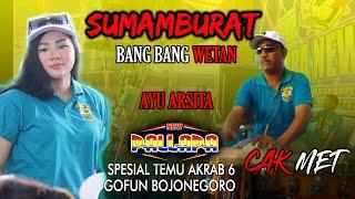 SUMAMBURAT BANG BANG WETAN - FULL CAKMET TEMU AKRAB 6 NEW PALLAPA GOFUN BOJONEGORO