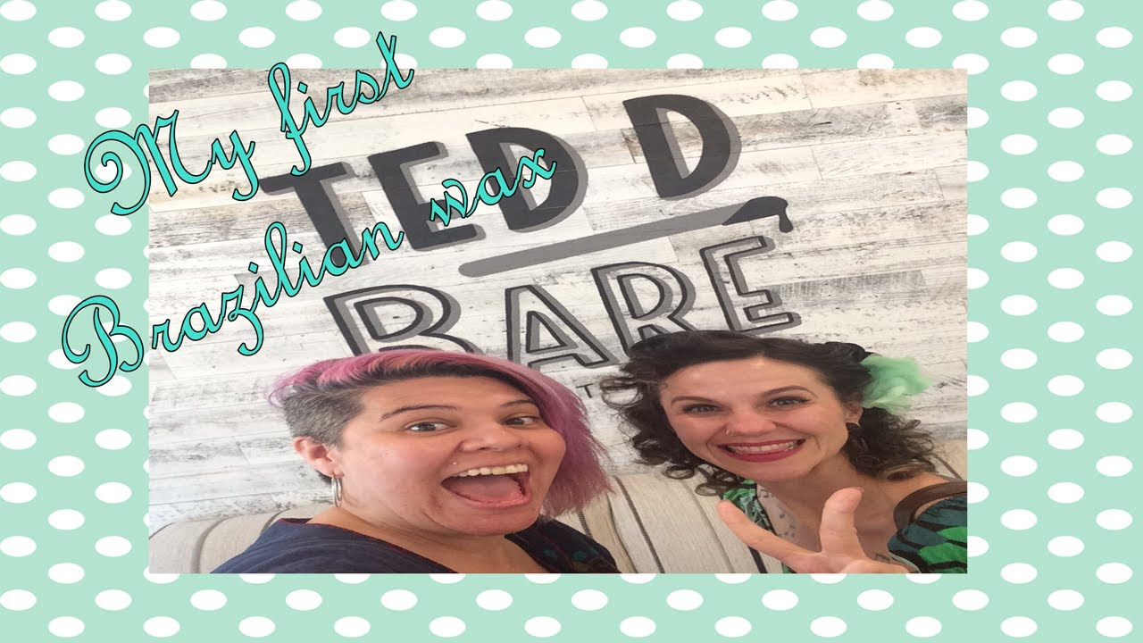 My First Brazilian Wax Review Ted D Bare Waxing San Jose Ca