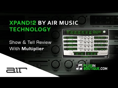 Xpand!2 Multitimbral Workstation By Air Music Technology - Show & Reveal