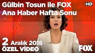 Ak Parti ve MHP arasında sosyal medya krizi! 2 Aralık 2018 Gülbin Tosun ile FOX Ana Haber Hafta Sonu