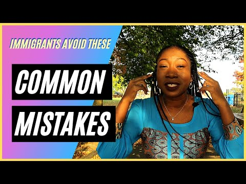 Common Mistakes New Immigrants Make Abroad (How to Avoid them)