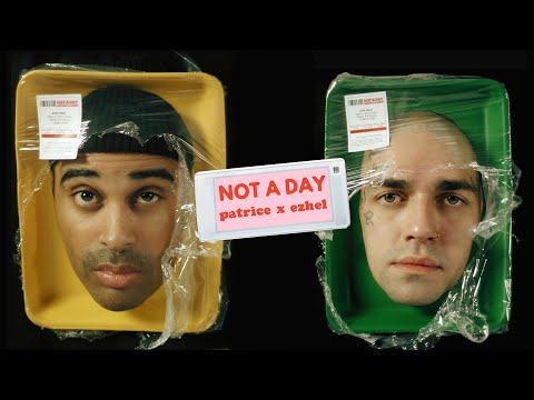 Patrice X Ezhel - Not a Day (Official Video)