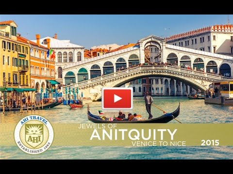Jewels of Antiquity — Cruise from Venice to Nice~AHI Travel 2015