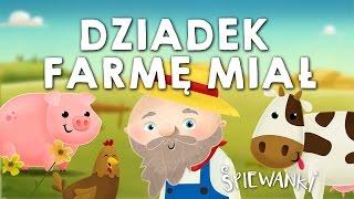 DZIADEK FAJNĄ FARMĘ MIAŁ – Śpiewanki.tv - piosenki dla dzieci