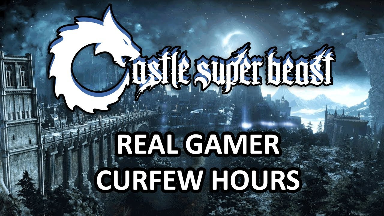 Castle Super Beast Clips: Real Gamer Curfew Hours