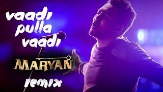 Hiphop Tamizha | Vaadi Pulla Vaadi - Maryan Remix