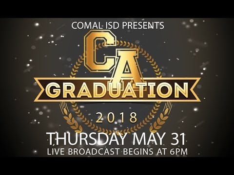 Comal ISD Presents - The Comal Academy Class of 2018 Graduation LIVE