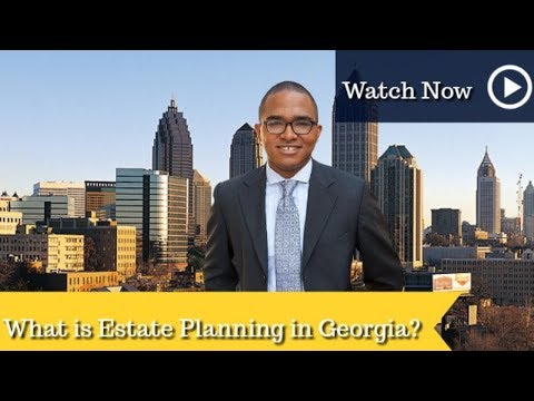 What Is Estate Planning In Georgia? | Estate Planning Attorney | Atlanta LGBT Lawyer | LGBT Attorney