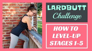 Level up! // help! i'm super overwhelmed! (how to stair-step the #lardbuttchallenge)