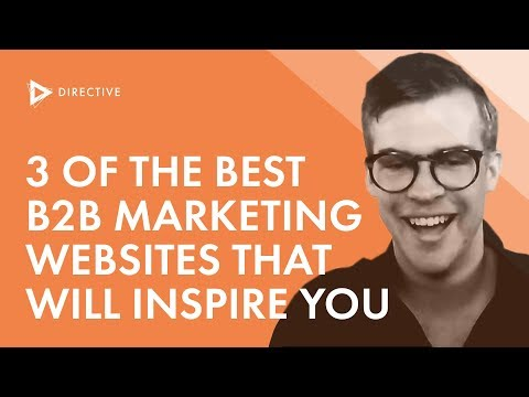 3 of the Best B2B Marketing Websites That Will Inspire You