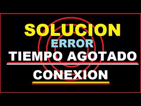 SOLUCION ERROR TIEMPO AGOTADO DE CONEXION
