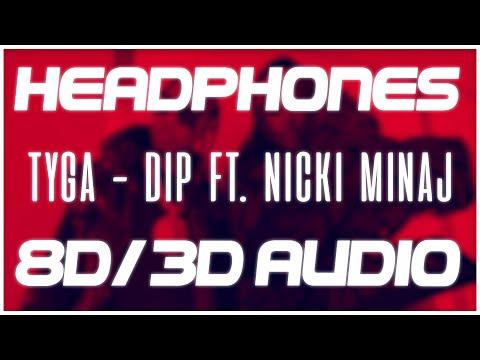 Tyga - Dip Ft. Nicki Minaj (8D AUDIO & 3D AUDIO) 😍🎧