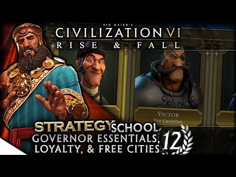 Governor Essentials: Loyalty & Free Cities   Civilization VI: Rise & Fall — Strategy School 12