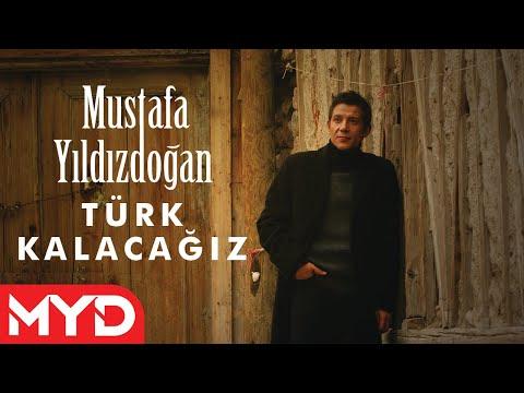 Türk Kalacağız - Mustafa Yıldızdoğan