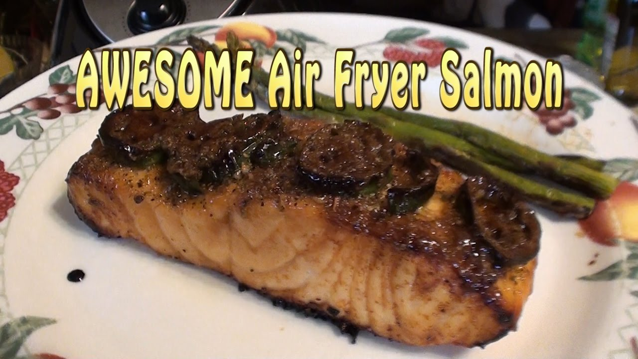 Man Cooking Awesome Air Fryer Salmon Youtube